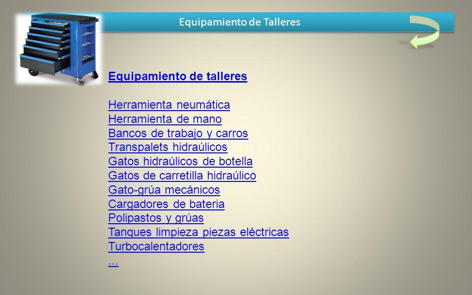 Equipamiento de Talleres Equipamiento de talleres Herramienta neumática Herramienta de mano Bancos de trabajo y carros Transpalets hidraúlicos Gatos h