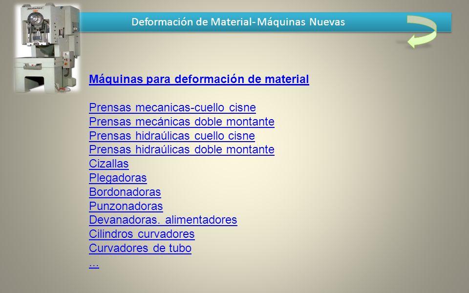 Deformación de Material- Máquinas Nuevas Máquinas para deformación de material Prensas mecanicas-cuello cisne Prensas mecánicas doble montante Prensas