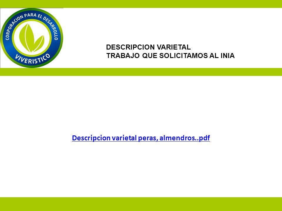 Descripcion varietal peras, almendros..pdf DESCRIPCION VARIETAL TRABAJO QUE SOLICITAMOS AL INIA