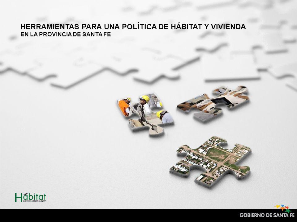 HERRAMIENTAS PARA UNA POLÍTICA DE HÁBITAT Y VIVIENDA EN LA PROVINCIA DE SANTA FE