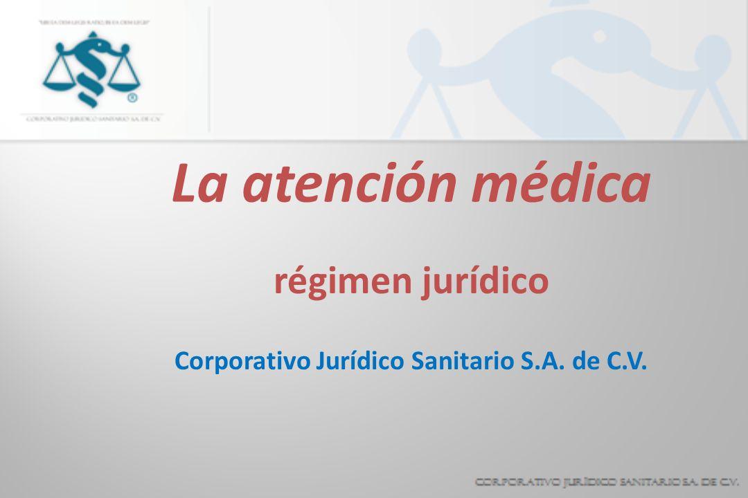 La atención médica régimen jurídico Corporativo Jurídico Sanitario S.A. de C.V.