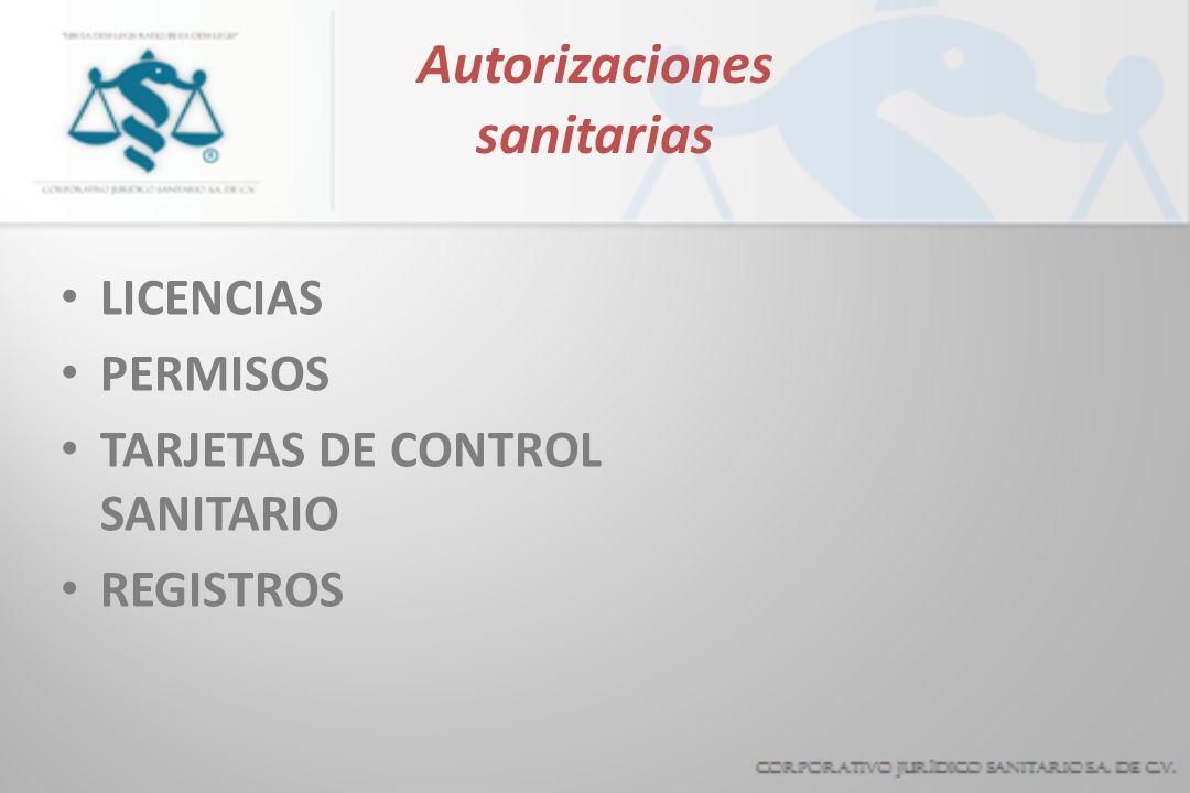 Autorizaciones sanitarias LICENCIAS PERMISOS TARJETAS DE CONTROL SANITARIO REGISTROS