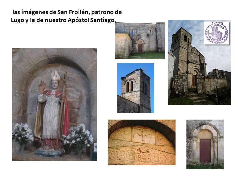 las imágenes de San Froilán, patrono de Lugo y la de nuestro Apóstol Santiago.