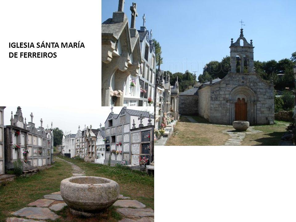 IGLESIA SÁNTA MARÍA DE FERREIROS