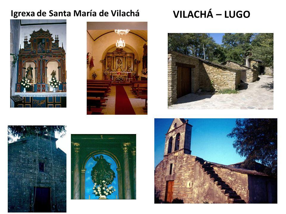 VILACHÁ – LUGO Igrexa de Santa María de Vilachá