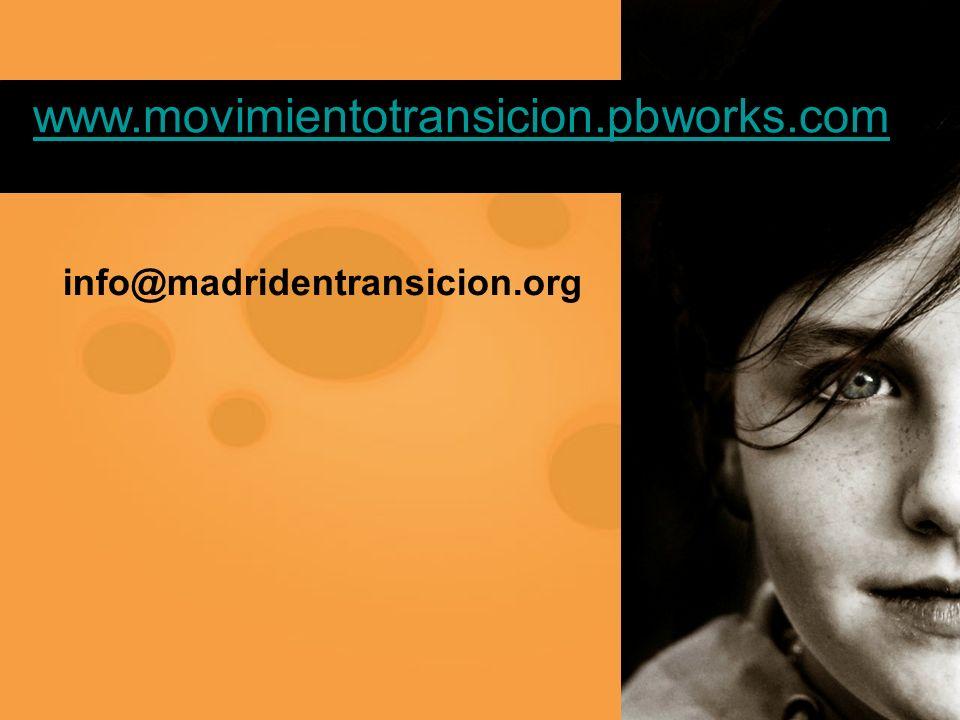 info@madridentransicion.org www.movimientotransicion.pbworks.com