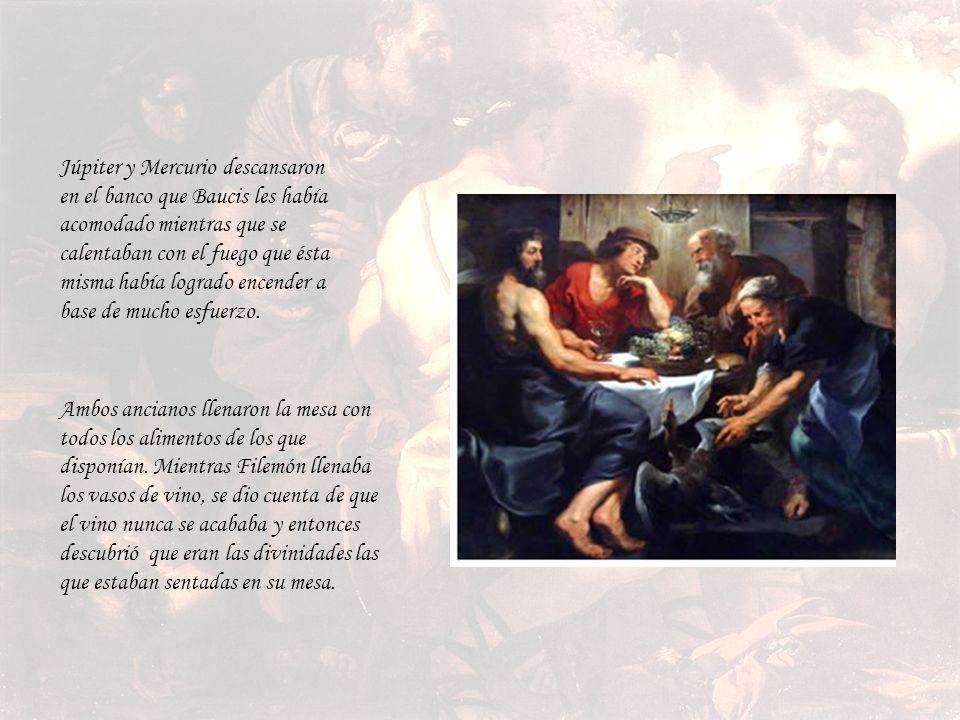 En aquel tiempo Júpiter y Mercurio disfrazados de mortales, visitaron el pueblo de Frigia. Buscaron posada en todos los hogares del lugar pero en ning