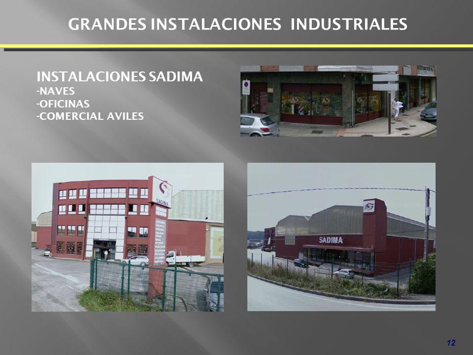 12 GRANDES INSTALACIONES INDUSTRIALES INSTALACIONES SADIMA -NAVES -OFICINAS -COMERCIAL AVILES