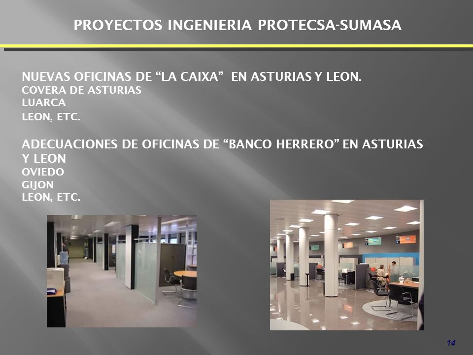 14 PROYECTOS INGENIERIA PROTECSA-SUMASA NUEVAS OFICINAS DE LA CAIXA EN ASTURIAS Y LEON. COVERA DE ASTURIAS LUARCA LEON, ETC. ADECUACIONES DE OFICINAS