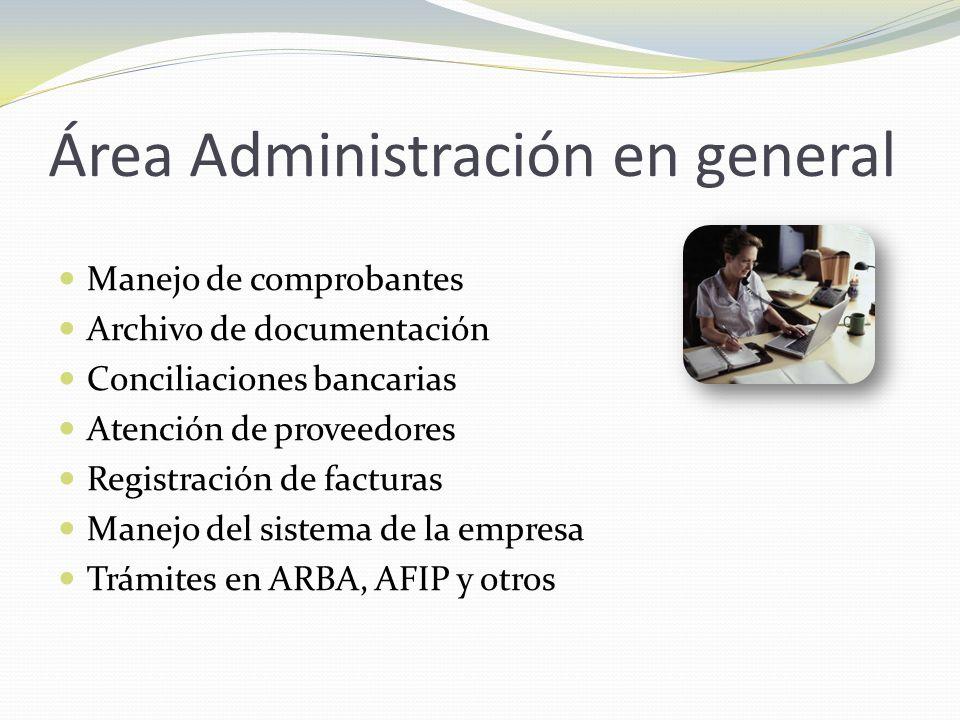 Área Administración en general Manejo de comprobantes Archivo de documentación Conciliaciones bancarias Atención de proveedores Registración de factur
