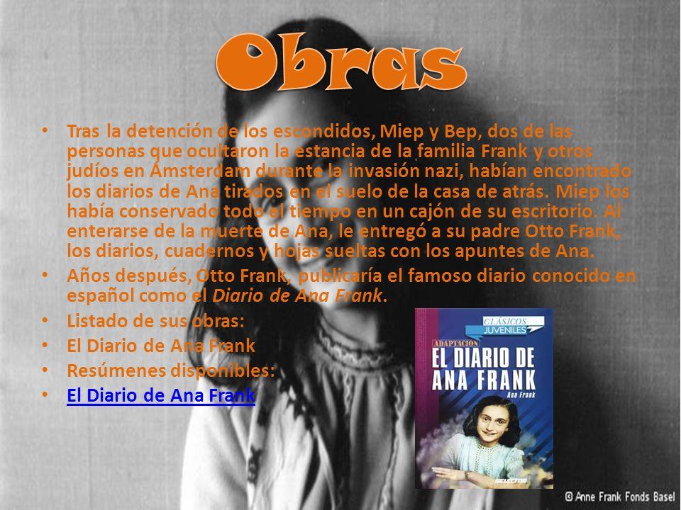 Diario de Ana Frank El 12 de junio de 1942 Ana Frank recibe como regalo de cumpleaños un diario que se convierte en su mejor amigo, en el que cuenta todas sus preocupaciones y sentimientos durante su estancia en un escondite en Holanda; pues debido a que es judía tiene que esconderse junto a su familia y algunas personas más.