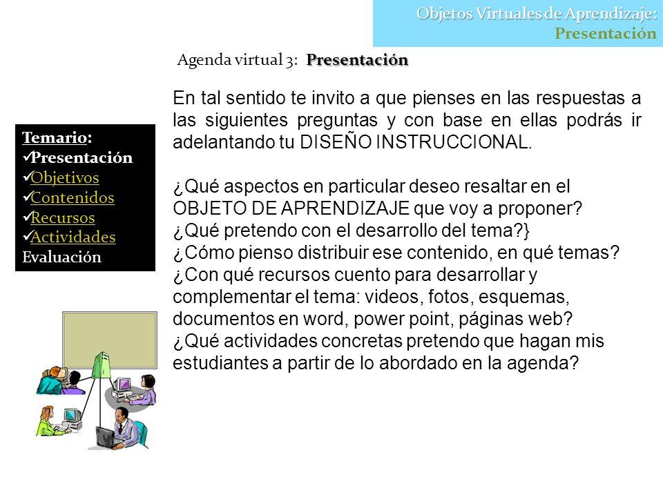 Presentación Agenda virtual 3: Presentación En tal sentido te invito a que pienses en las respuestas a las siguientes preguntas y con base en ellas po