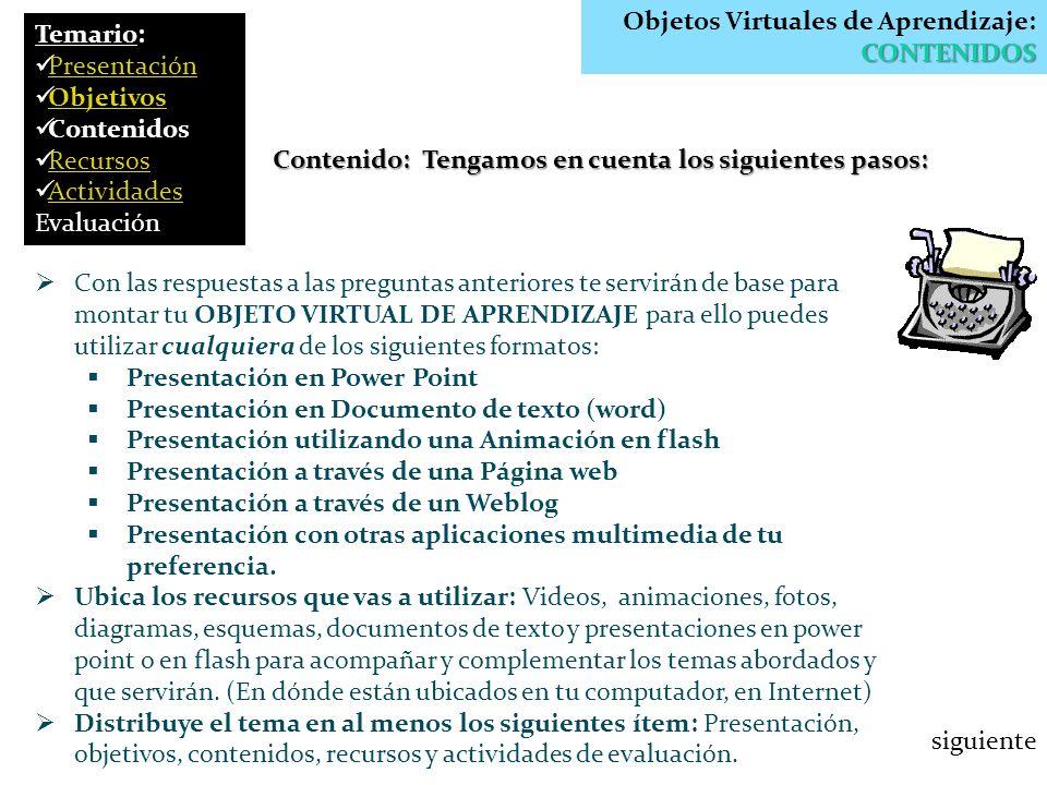 CONTENIDOS Objetos Virtuales de Aprendizaje: CONTENIDOS Contenido: Tengamos en cuenta los siguientes pasos: Con las respuestas a las preguntas anterio
