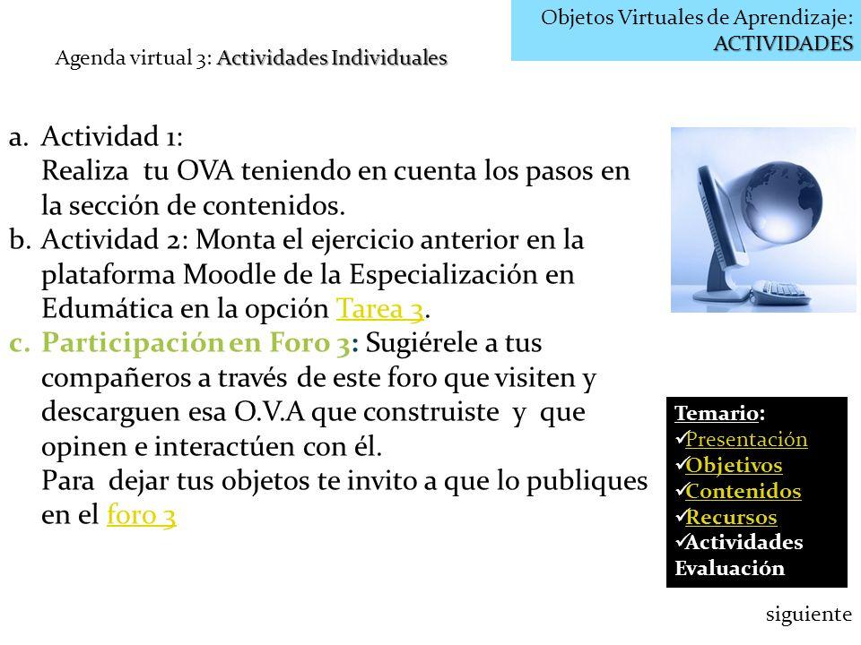 ACTIVIDADES Objetos Virtuales de Aprendizaje: ACTIVIDADES Actividades Individuales Agenda virtual 3: Actividades Individuales a.Actividad 1: Realiza t
