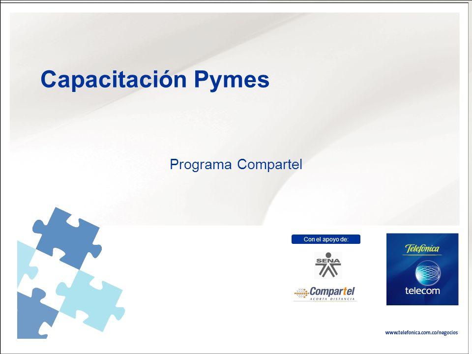 0 Línea de Atención preferencial para clientes de Negocios 018000 94 00 99 Capacitación Pymes Programa Compartel Con el apoyo de: