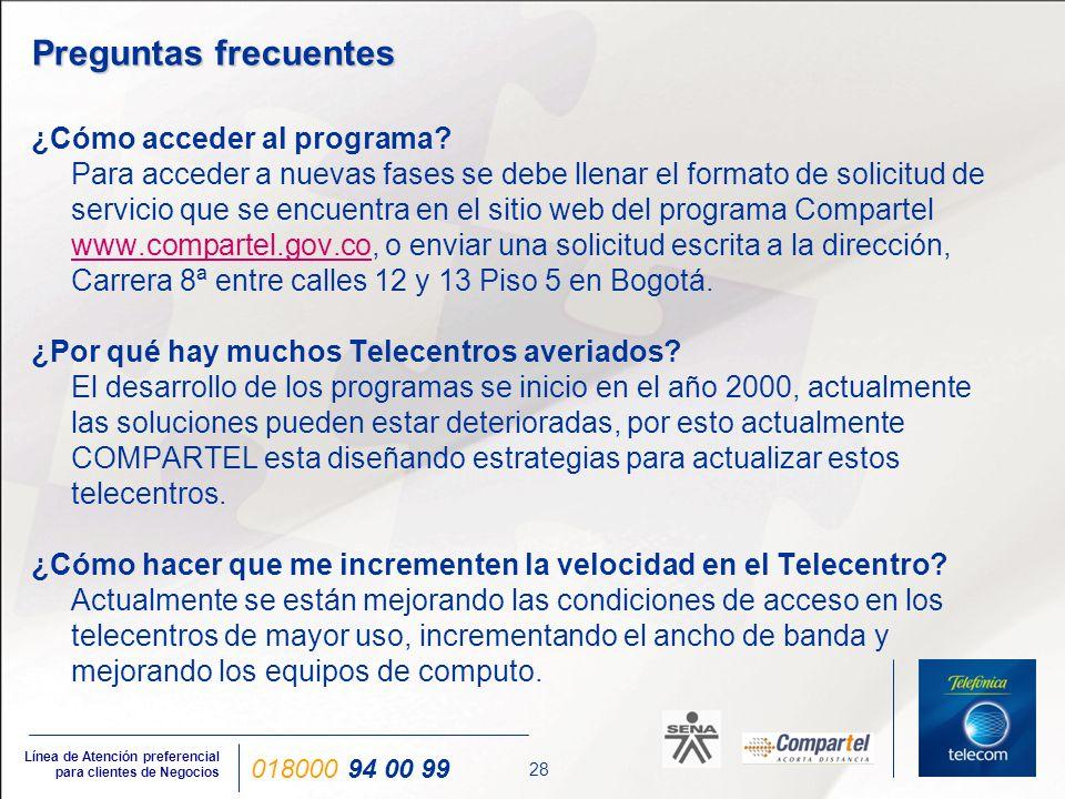 28 Línea de Atención preferencial para clientes de Negocios 018000 94 00 99 ¿Cómo acceder al programa? Para acceder a nuevas fases se debe llenar el f