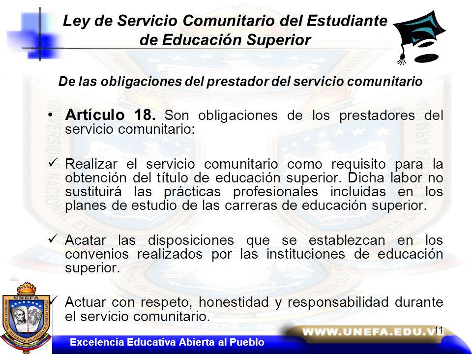 De las obligaciones del prestador del servicio comunitario Artículo 18. Son obligaciones de los prestadores del servicio comunitario: Realizar el serv