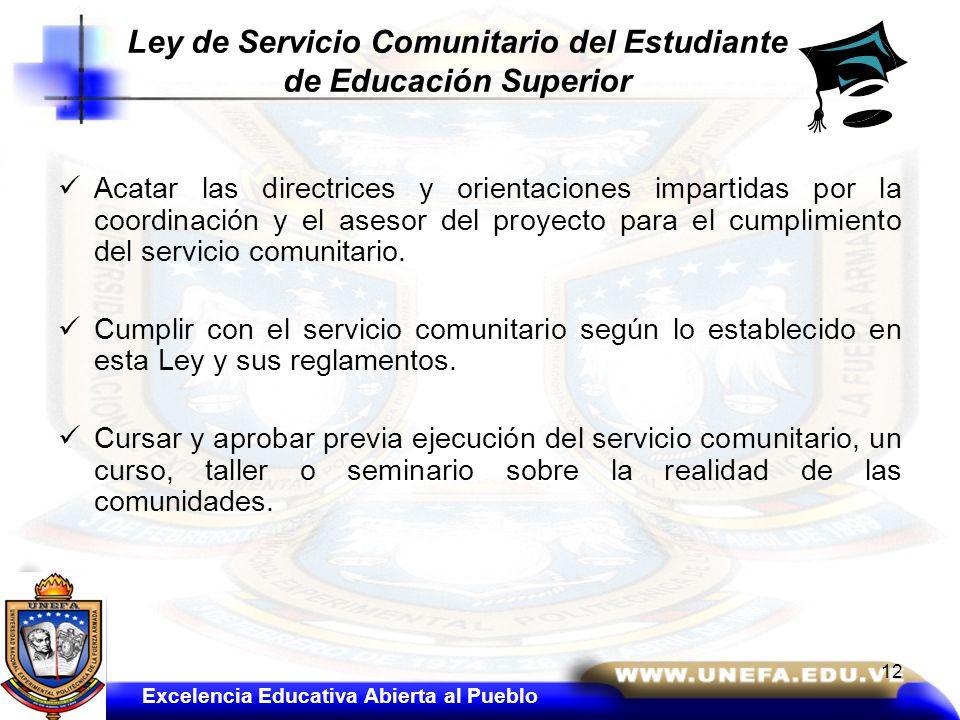 Acatar las directrices y orientaciones impartidas por la coordinación y el asesor del proyecto para el cumplimiento del servicio comunitario. Cumplir