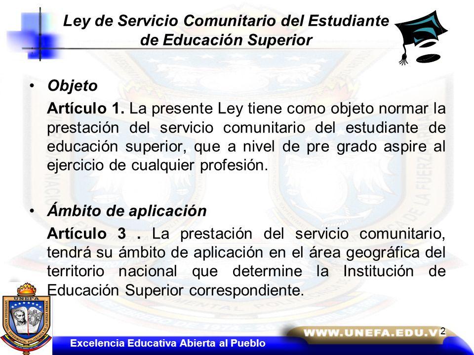 Ley de Servicio Comunitario del Estudiante de Educación Superior Objeto Artículo 1. La presente Ley tiene como objeto normar la prestación del servici