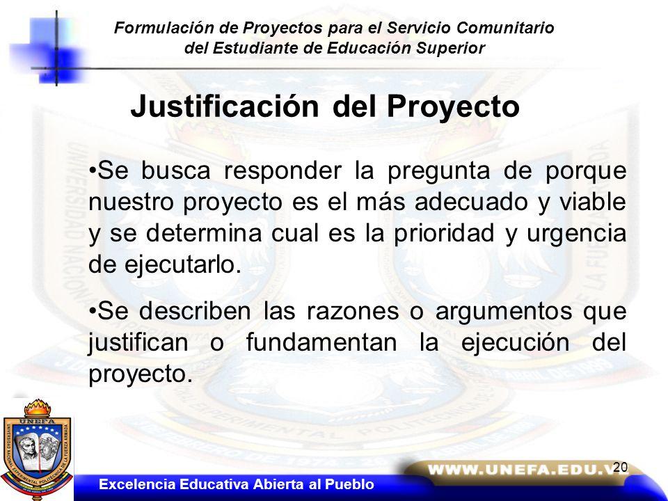 Justificación del Proyecto Se busca responder la pregunta de porque nuestro proyecto es el más adecuado y viable y se determina cual es la prioridad y