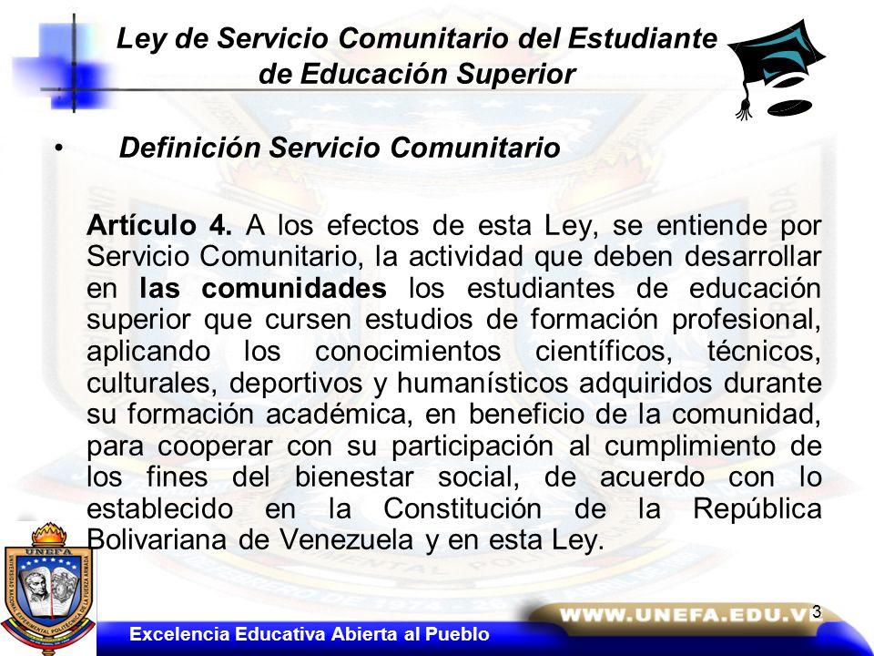 Definición Servicio Comunitario Artículo 4. A los efectos de esta Ley, se entiende por Servicio Comunitario, la actividad que deben desarrollar en las