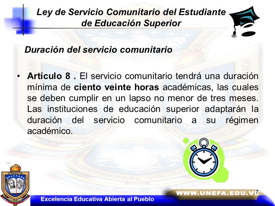 Duración del servicio comunitario Artículo 8. El servicio comunitario tendrá una duración mínima de ciento veinte horas académicas, las cuales se debe