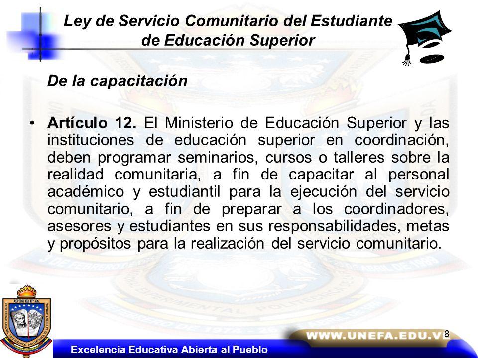 De la capacitación Artículo 12. El Ministerio de Educación Superior y las instituciones de educación superior en coordinación, deben programar seminar