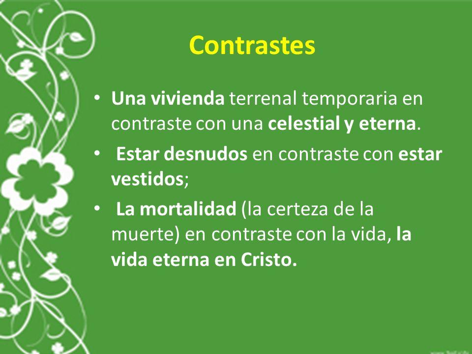 Contrastes Una vivienda terrenal temporaria en contraste con una celestial y eterna.