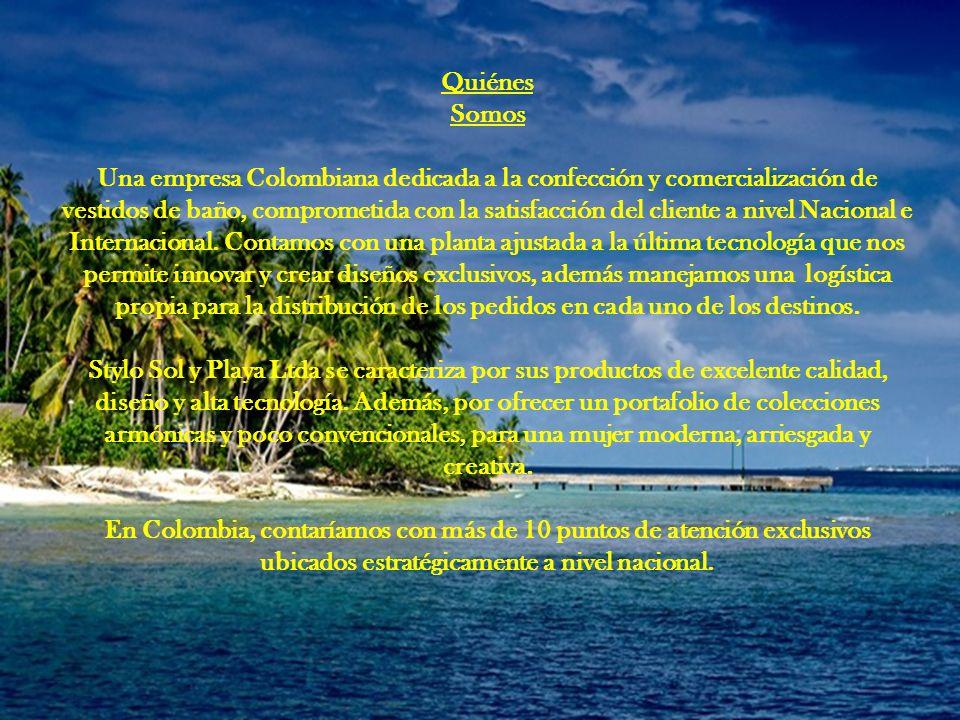 Quiénes Somos Una empresa Colombiana dedicada a la confección y comercialización de vestidos de baño, comprometida con la satisfacción del cliente a nivel Nacional e Internacional.