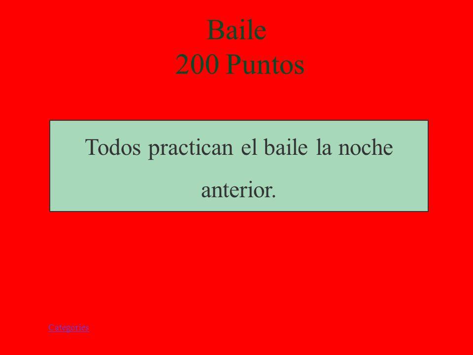 Categories Baile 200 Puntos ¿Cuando practican el baile?