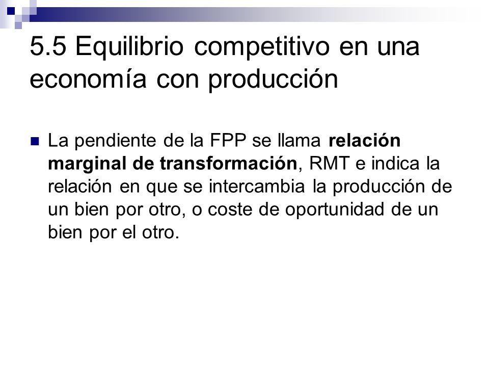La pendiente de la FPP se llama relación marginal de transformación, RMT e indica la relación en que se intercambia la producción de un bien por otro,