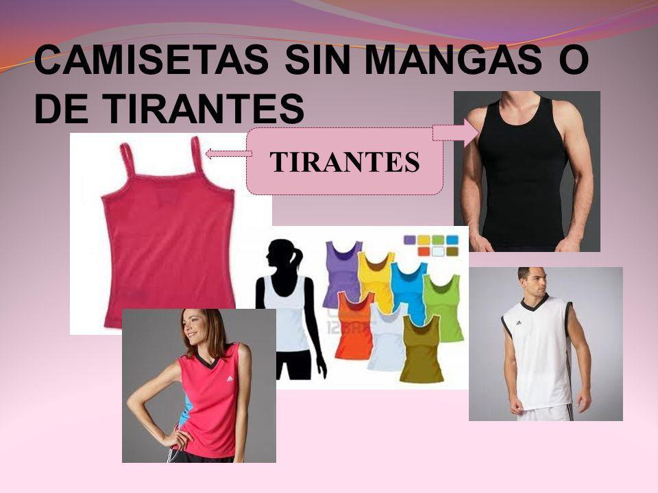 CAMISETAS SIN MANGAS O DE TIRANTES TIRANTES
