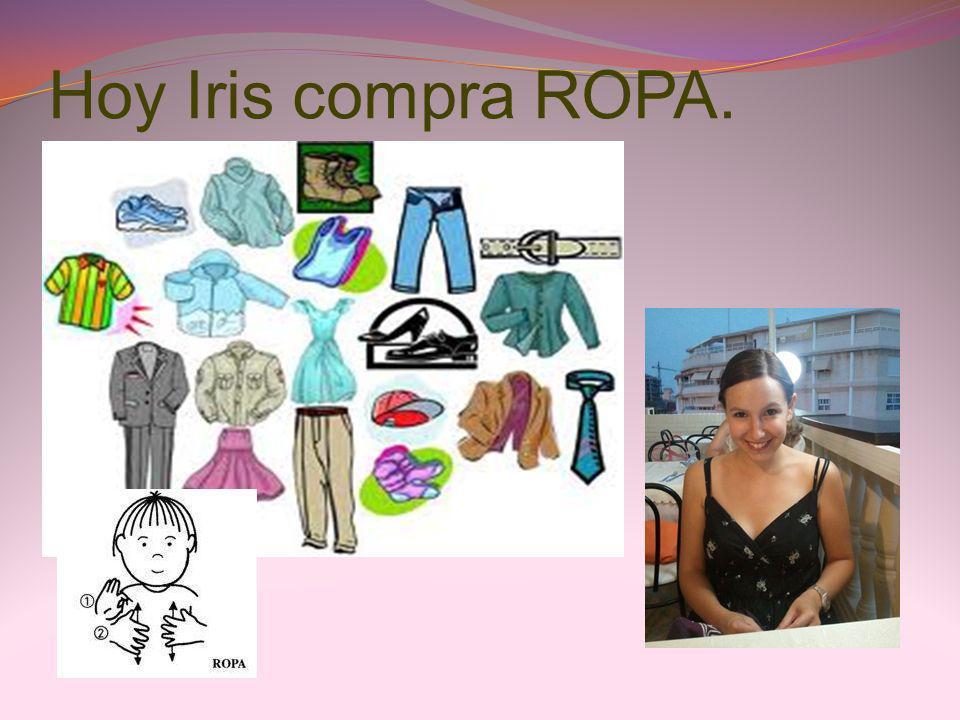Hoy Iris compra ROPA.