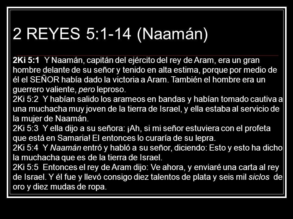 2Ki 5:6 También llevó al rey de Israel la carta que decía: Y ahora, cuando llegue a ti esta carta, he aquí, verás que te he enviado a mi siervo Naamán para que lo cures de su lepra.