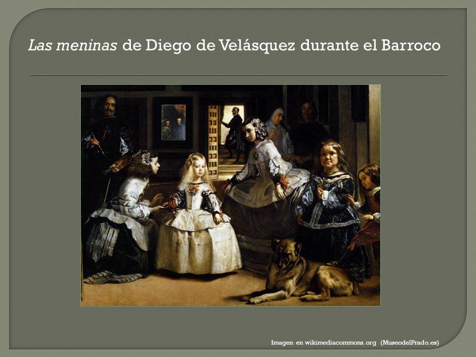Las meninas de Diego de Velásquez durante el Barroco Imagen en wikimediacommons.org (MuseodelPrado.es)