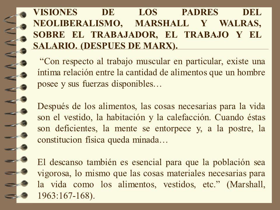 VISIONES DE LOS PADRES DEL NEOLIBERALISMO, MARSHALL Y WALRAS, SOBRE EL TRABAJADOR, EL TRABAJO Y EL SALARIO.