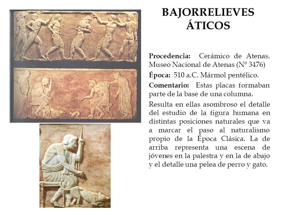 BAJORRELIEVES ÁTICOS Procedencia: Cerámico de Atenas. Museo Nacional de Atenas (Nº 3476) Época: 510 a.C. Mármol pentélico. Comentario: Estas placas fo