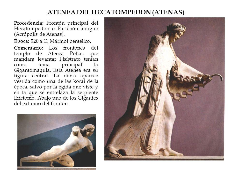 ATENEA DEL HECATOMPEDON (ATENAS) Procedencia: Frontón principal del Hecatompedon o Partenón antiguo (Acrópolis de Atenas). Época: 520 a.C. Mármol pent