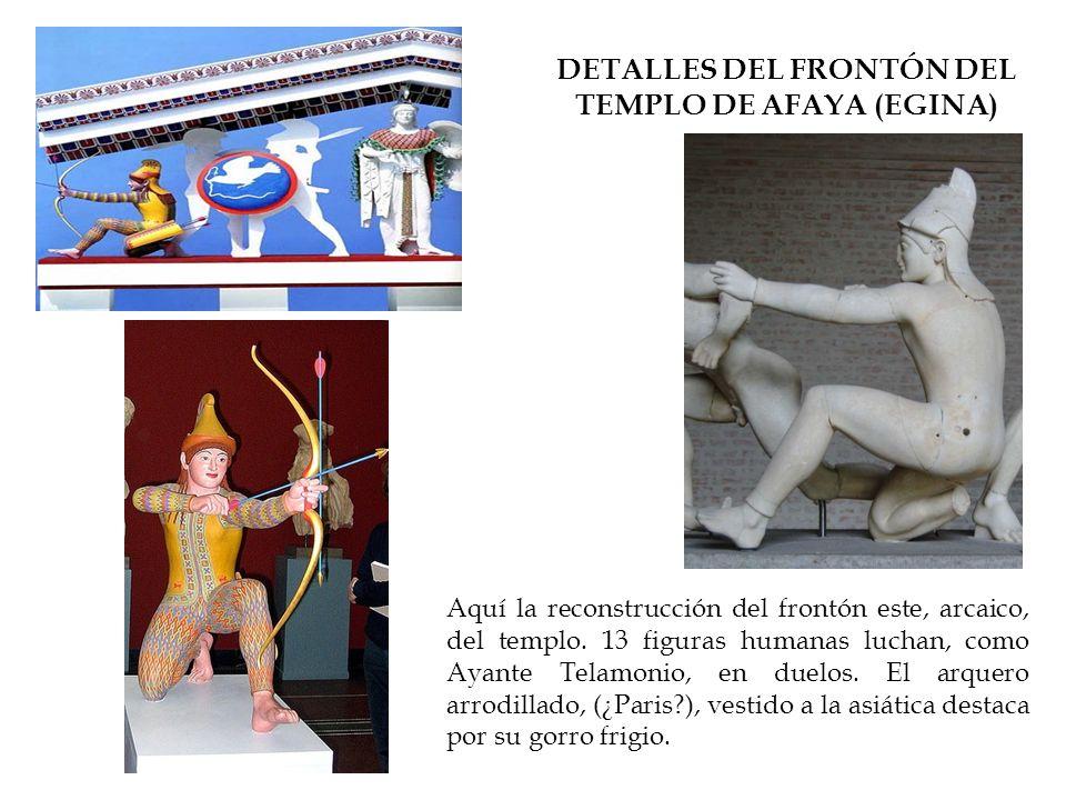 DETALLES DEL FRONTÓN DEL TEMPLO DE AFAYA (EGINA) Aquí la reconstrucción del frontón este, arcaico, del templo. 13 figuras humanas luchan, como Ayante