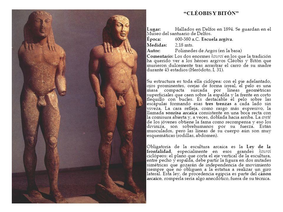 CLÉOBIS Y BITÓN Lugar: Hallados en Delfos en 1894. Se guardan en el Museo del santuario de Delfos. Época: 600-580 a.C. Escuela argiva. Medidas: 2,18 m