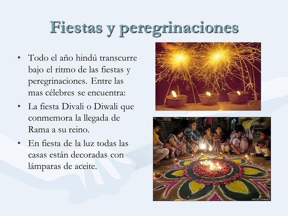Fiestas y peregrinaciones Todo el año hindú transcurre bajo el ritmo de las fiestas y peregrinaciones. Entre las mas célebres se encuentra:Todo el año