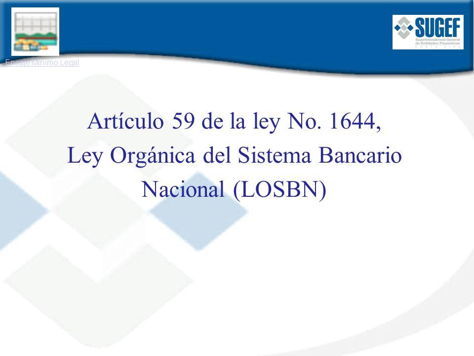 Artículo 59 de la ley No. 1644, Ley Orgánica del Sistema Bancario Nacional (LOSBN) Encaje Mínimo Legal