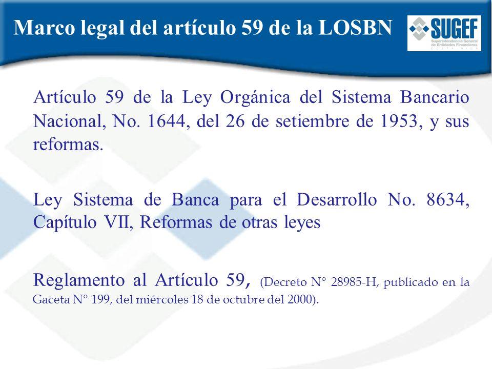 Marco legal del artículo 59 de la LOSBN Artículo 59 de la Ley Orgánica del Sistema Bancario Nacional, No. 1644, del 26 de setiembre de 1953, y sus ref