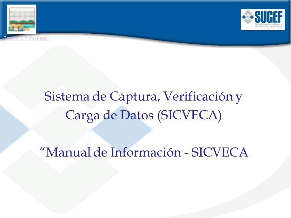 Sistema de Captura, Verificación y Carga de Datos (SICVECA) Manual de Información - SICVECA Encaje Mínimo Legal
