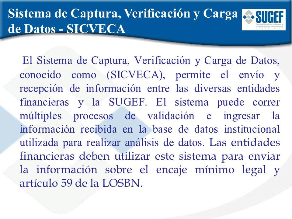 Sistema de Captura, Verificación y Carga de Datos - SICVECA El Sistema de Captura, Verificación y Carga de Datos, conocido como (SICVECA), permite el