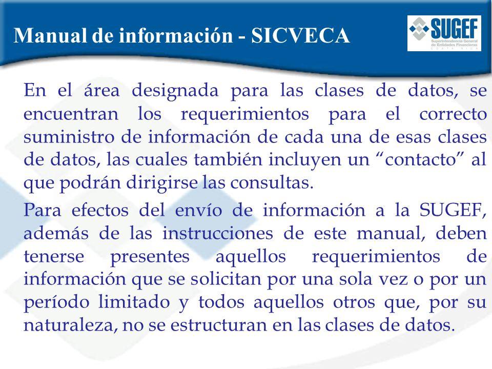 Manual de información - SICVECA En el área designada para las clases de datos, se encuentran los requerimientos para el correcto suministro de informa