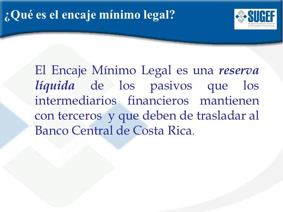 ¿Qué es el encaje mínimo legal? El Encaje Mínimo Legal es una reserva líquida de los pasivos que los intermediarios financieros mantienen con terceros