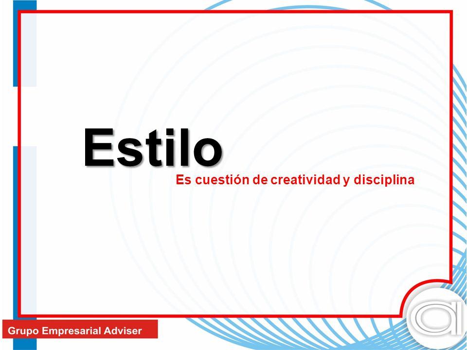 Estilo Es cuestión de creatividad y disciplina