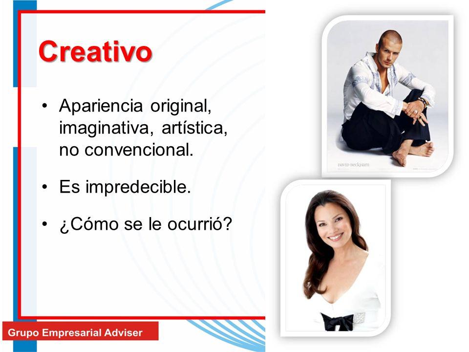 Creativo Apariencia original, imaginativa, artística, no convencional. Es impredecible. ¿Cómo se le ocurrió?