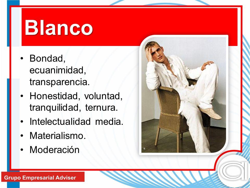 Blanco Bondad, ecuanimidad, transparencia. Honestidad, voluntad, tranquilidad, ternura. Intelectualidad media. Materialismo. Moderación